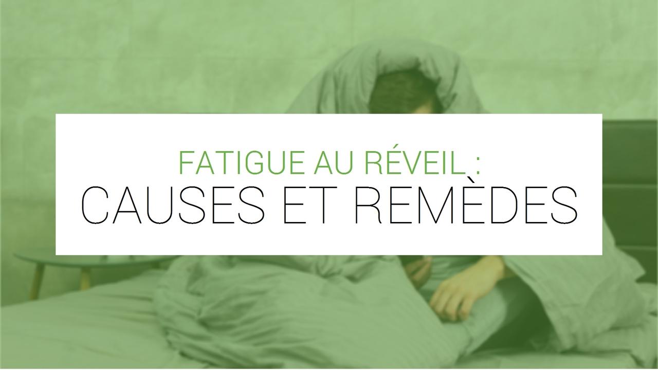 fatigue au reveil